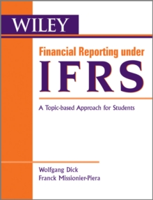 Financial Reporting Under IFRS : A Topic Based Approach, Paperback / softback Book