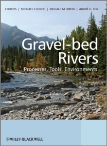 Gravel Bed Rivers : Processes, Tools, Environments, Hardback Book