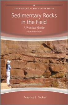 Sedimentary Rocks in the Field - a Practical      Guide 4E, Paperback Book