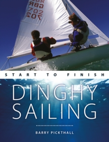Dinghy Sailing : Start to Finish, Paperback Book