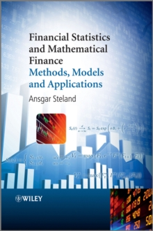 Financial Statistics and Mathematical Finance : Methods, Models and Applications, Hardback Book