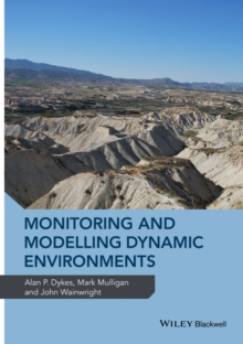 Monitoring and Modelling Dynamic Environments : (A Festschrift in Memory of Professor John B. Thornes), Hardback Book