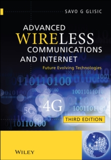 Advanced Wireless Communications and Internet : Future Evolving Technologies, Hardback Book