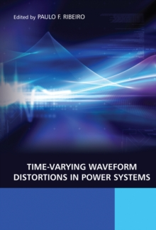 Time-Varying Waveform Distortions in Power Systems, Hardback Book