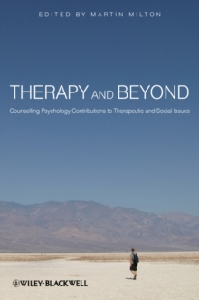 Therapy and Beyond : Counselling Psychology Contributions to Therapeutic and Social Issues, Paperback / softback Book