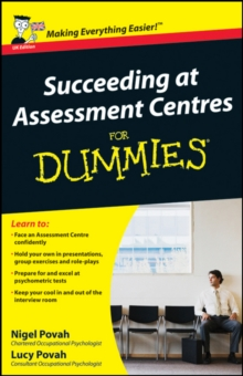 Succeeding at Assessment Centres For Dummies, Paperback Book