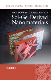 Molecular Chemistry of Sol-Gel Derived Nanomaterials, Hardback Book
