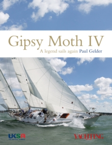 Gipsy Moth IV : A Legend Sails Again, Hardback Book