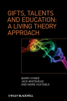 Gifts, Talents and Education : A Living Theory Approach, Hardback Book