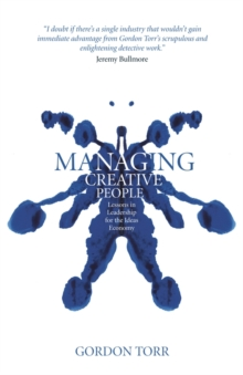 Managing Creative People : Lessons in Leadership for the Ideas Economy, Hardback Book