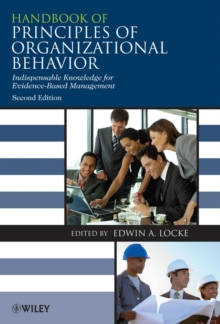Handbook of Principles of Organizational Behavior : Indispensable Knowledge for Evidence-Based Management, Hardback Book