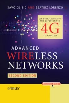 Advanced Wireless Networks : Cognitive, Cooperative and Opportunistic 4G Technology, Hardback Book