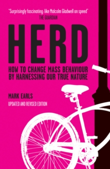 Herd : How to Change Mass Behaviour by Harnessing Our True Nature, Paperback / softback Book