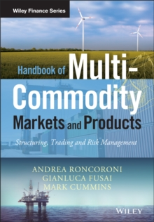 Handbook of Multi-Commodity Markets and Products : Structuring, Trading and Risk Management, Hardback Book