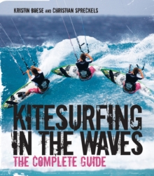 Kitesurfing in the Waves : The Complete Guide, Paperback Book