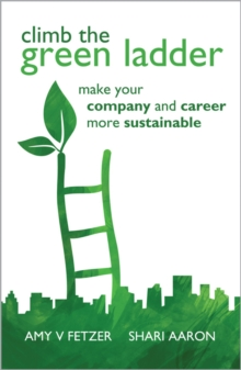 Climb the Green Ladder : Make Your Company and Career More Sustainable, Hardback Book