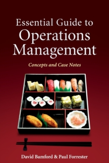 Essential Guide to Operations Management : Concepts and Case Notes, Paperback / softback Book