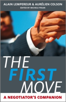 The First Move : A Negotiator's Companion, Hardback Book