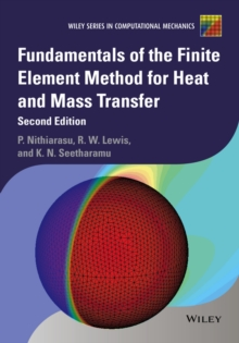Fundamentals of the Finite Element Method for Heat and Mass Transfer, Hardback Book