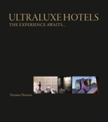 UltraLuxe Hotels : The Experience Awaits, Hardback Book