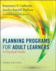 Planning Programs for Adult Learners : A Practical Guide, Third Edition, Paperback Book