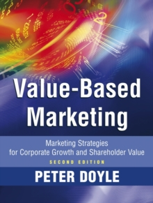 Value-based Marketing : Marketing Strategies for Corporate Growth and Shareholder Value, Hardback Book