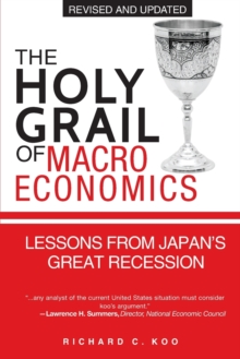 The Holy Grail of Macroeconomics : Lessons from Japan's Great Recession, Paperback Book