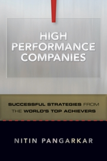 High Performance Companies : Successful Strategies from the World's Top Achievers, Hardback Book