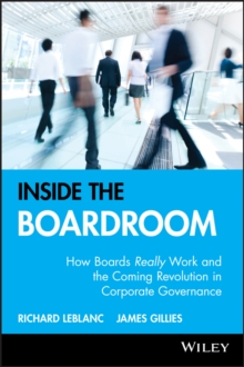Inside the Boardroom : How Boards Really Work and the Coming Revolution in  Corporate Governance