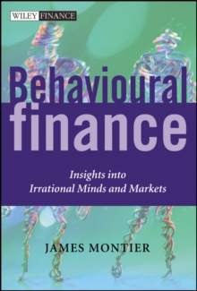Behavioural Finance : Insights into Irrational Minds and Markets, Hardback Book