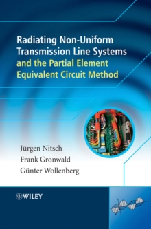 Radiating Nonuniform Transmission-Line Systems and the Partial Element Equivalent Circuit Method, Hardback Book