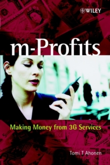 M-profits : Making Money from 3G Services, Hardback Book