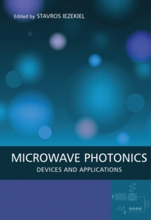 Microwave Photonics : Devices and Applications, Hardback Book