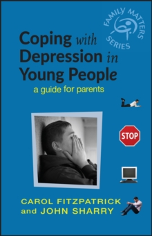 Coping with Depression in Young People : A Guide for Parents, Paperback / softback Book