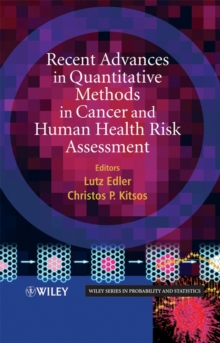 Recent Advances in Quantitative Methods in Cancer and Human Health Risk Assessment, Hardback Book