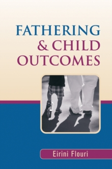 Fathering and Child Outcomes, Hardback Book