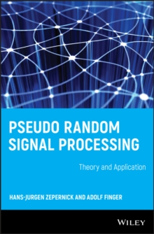 Pseudo Random Signal Processing : Theory and Application, Hardback Book