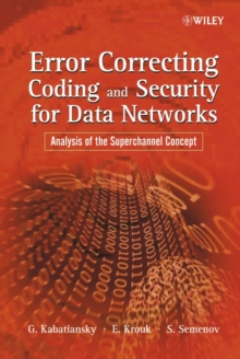 Error Correcting Coding and Security for Data Networks : Analysis of the Superchannel Concept, Hardback Book