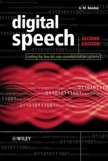 Digital Speech : Coding for Low Bit Rate Communication Systems, Hardback Book
