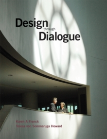 Design through Dialogue : A Guide for Architects and Clients, Paperback / softback Book