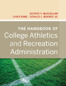 The Handbook of College Athletics and Recreation Administration, Hardback Book