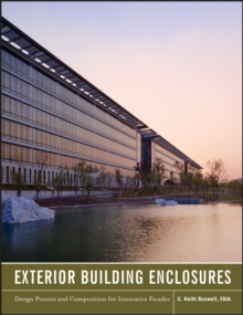 Exterior Building Enclosures : Design Process and Composition for Innovative Facades, Hardback Book