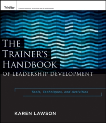 The Trainer's Handbook of Leadership Development : Tools, Techniques, and Activities, Paperback / softback Book
