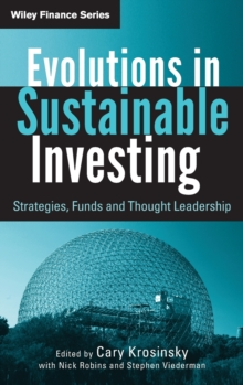 Evolutions in Sustainable Investing : Strategies, Funds and Thought Leadership, Hardback Book