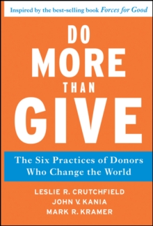 Do More Than Give : The Six Practices of Donors Who Change the World, Hardback Book
