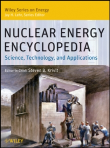 Nuclear Energy Encyclopedia : Science, Technology, and Applications, Hardback Book