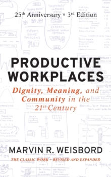 Productive Workplaces : Dignity, Meaning, and Community in the 21st Century, Hardback Book