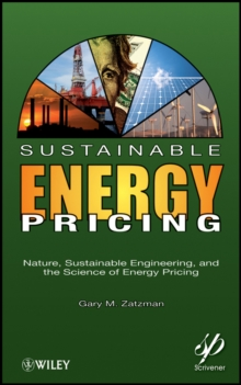 Sustainable Energy Pricing : Nature, Sustainable Engineering, and the Science of Energy Pricing, Hardback Book