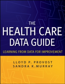 The Health Care Data Guide : Learning from Data for Improvement, Paperback Book