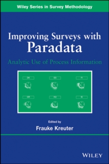 Improving Surveys with Paradata : Analytic Uses of Process Information, Paperback / softback Book